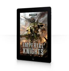 Codex: Imperial Knights (Interactive Edition)
