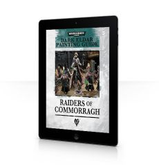 Raiders of Commorragh: Dark Eldar Painting Guide (iPad)