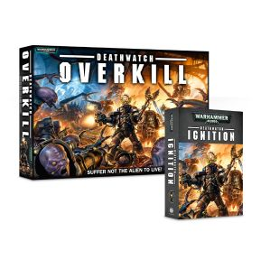 Deathwatch Overkill & Ignition